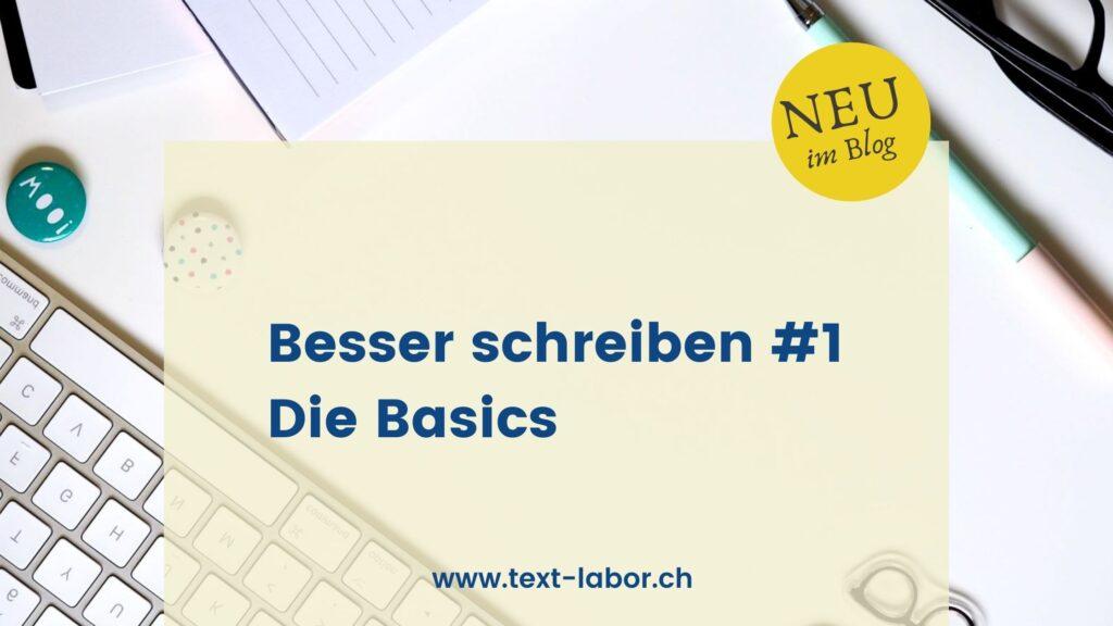 Bild mit einer Hand auf einer Schreibunterlagen. Sie hält einen Stift. Darüber der Text: Besser schreiben #1: Die Basics